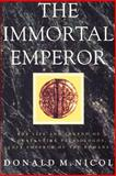 The Immortal Emperor : The Life and Legend of Constantine Palaiologos, Last Emperor of the Romans, Nicol, Donald M., 0521894093