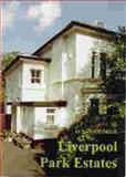 Liverpool Park Estates : Their Legal Basis, Creation and Early Management, George, Susan, 0853234094