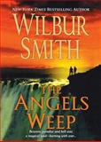 The Angels Weep, Wilbur Smith, 1250054095