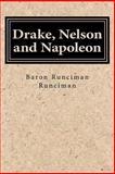 Drake, Nelson and Napoleon, Baron Runciman Runciman, 1500454095