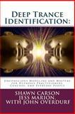 Deep Trance Identification, Shawn Carson, Jess Marion, John Overdurf, 1940254094