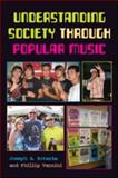 Understanding Society Through Popular Music, Kotarba, Joe and Kotarba, Joseph A., 0415954096