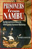 Prisoners from Nambu : Reality and Make-Believe in Seventeenth-Century Japanese Diplomacy, Hesselink, Reiner H., 0824824091