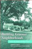 Building Greener Neighborhoods, Jack Petit and Debra L. Bassert, 0867184094