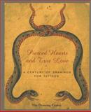 Pierced Hearts and True Loves : A Century of Drawings for Tattoos, Marks, Hardy, 0942324099