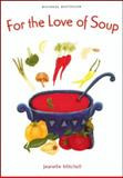 For the Love of Soup, Jeanelle Mitchell, 1552854094