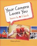 Your Camera Loves You, Khara Plicanic, 0321784103