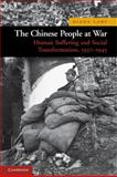 The Chinese People at War : Human Suffering and Social Transformation, 1937-1945, Lary, Diana, 0521144108
