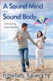 A Sound Mind in a Sound Body, Dennis Kravetz, 0927764105