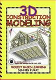 3D Construction Modeling : Project Based Learning, Fukai, Dennis, 0976274108