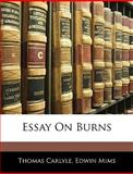 Essay on Burns, Thomas Carlyle and Edwin Mims, 1143004108