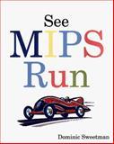 See MIPS Run, Sweetman, Dominic, 1558604103