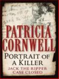 Portrait of a Killer : Jack the Ripper - Case Closed, Cornwell, Patricia, 1587244101