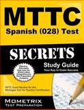 Mttc Spanish (028) Test Secrets Study Guide : MTTC Exam Review for the Michigan Test for Teacher Certification, MTTC Exam Secrets Test Prep Team, 1630944106