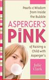 Asperger's in Pink, Julie Clark, 1935274104