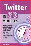 Twitter in 30 Minutes, Ian Lamont, 1939924103