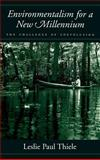 Environmentalism for a New Millennium : The Challenge of Coevolution, Thiele, Leslie Paul, 0195124103