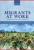 Migrants at Work : Immigration and Vulnerability in Labour Law, , 0198714106