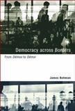 Democracy Across Borders : From Dêmos to Dêmoi, Bohman, James, 0262514109
