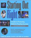 Starting Out Right : A Guide to Promoting Children's Reading Success, National Research Council Staff, 0309064104