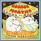 George and Martha Round and Round, James Marshall and James Marshall, 0395584108