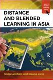 Distance and Blended Learning in Asia, Colin Latchem and Insung Jung, 0415994101