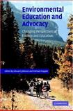Environmental Education and Advocacy : Changing Perspectives of Ecology and Education, , 0521824109