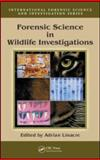 Forensic Science in Wildlife Investigations, Linacre, Adrian , 0849304105