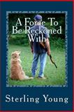 A Force to Be Reckoned With, Sterling V. Young, 1493634100