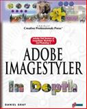 Adobe Imagestyler in Depth, Gray, Daniel, 1576104109