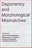 Deponency and Morphological Mismatches, , 0197264107
