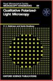 Qualitative Polarized-Light Microscopy, Robinson, P. C. and Bradbury, Saville, 0198564104