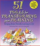 51 Tools for Transforming Your Training : Bringing Brain-Friendly Learning to Life, Hare, Kim and Reynolds, Larry, 0566084104