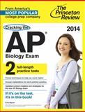 Cracking the AP Biology Exam, 2014 Edition, Princeton Review, 0804124108
