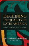 Declining Inequality in Latin America : A Decade of Progress?, , 0815704100