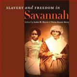 Slavery and Freedom in Savannah, , 0820344109