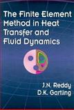 The Finite Element Method in Heat Transfer and Fluid Dynamics, J. N. Reddy and D. K. Gartling, 0849394104