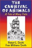 The Carnival of Animals, Robert L. Smith and Fran Williams Smith, 0887394108