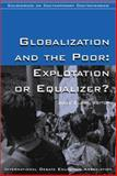 Globalization and the Poor : Exploitation or Equalizer?, , 0972054103