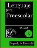 Lenguaje para Preescolar - Segundo de Preescolar - Tomo X, Proyecto Aristóteles, 1497374103