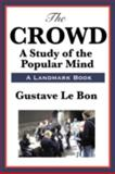The Crowd, Gustave Le Bon, 1604594101