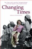 Changing Times : The 'New Look' and the 'Swinging Sixties' - From the Hearth to the World of Work, , 1906784108