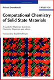 Computational Chemistry of Solid State Materials : A Guide for Materials Scientists, Chemists, Physicists and Others, Dronskowski, Richard, 3527314105