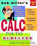 Bob Miller's Calc for the Clueless : Calc III, Miller, Bob, 0070434107