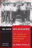 Black Milwaukee : The Making of an Industrial Proletariat, 1915-45, Trotter, Joe William, Jr., 0252074106