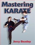 Mastering Karate, Jerry Beasley, 0736044108