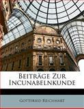 Beiträge Zur Incunabelnkunde, Gottfried Reichhart, 1142774104