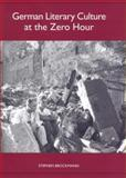 German Literary Culture at the Zero Hour, Brockmann, Stephen, 1571134107