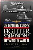US Marine Corps Fighter Squadrons of World War II, Barrett Tillman, 1782004106