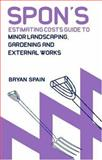 Spon's Estimating Costs Guide To Minor Landscaping, Gardening And External Works, Spain, Bryan, 0415344107